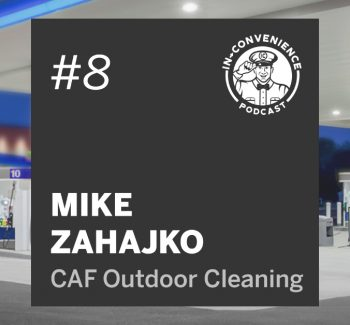 Mike Zahajko of CAF Outdoor Cleaning on the In-Convenience Podcast, talking about why clean stores sell more and how retailers can keep their locations clean during the coronavirus pandemic